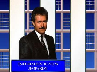 IMPERIALISM REVIEW  JEOPARDY