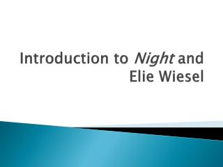 Introduction to  Night  and  Elie  Wiesel