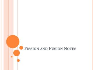 Fission and Fusion Notes