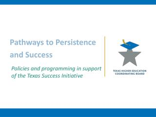 Pathways to Persistence and Success