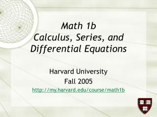 Math 1b Calculus, Series, and Differential Equations