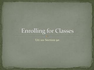 Enrolling for Classes