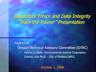 Laboratory Ethics and Data Integrity  Train-the-Trainer  Presentation