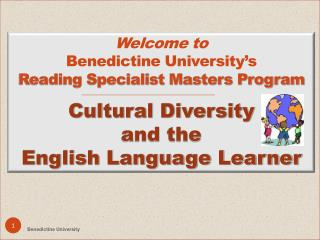 Welcome to Benedictine University's                  Reading Specialist Masters Program