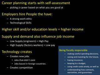 Career planning starts with  self-assessment picking a career based on what you are good at