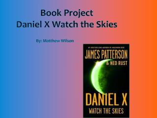 Book Project Daniel X Watch the Skies