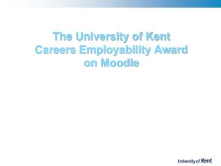 The University of Kent  Careers Employability Award on Moodle