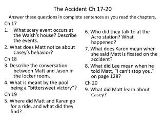 The  A ccident Ch 17-20 Answer these questions in complete sentences as you read the chapters .