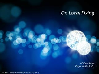 On  Local  Fixing