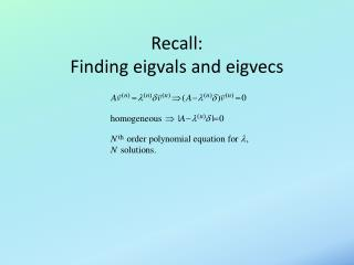 Recall: Finding  eigvals  and  eigvecs