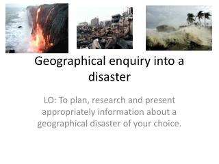 Geographical enquiry into a disaster