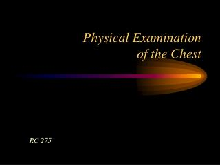 Physical Examination  of the Chest
