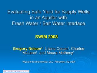 Evaluating Safe Yield for Supply Wells in an Aquifer with  Fresh Water / Salt Water Interface