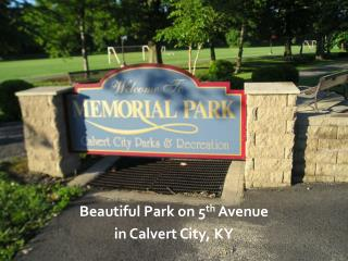 Beautiful Park on 5 th  Avenue in Calvert City, KY