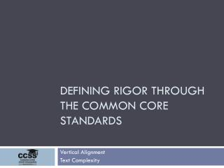 Defining Rigor through  the  Common Core Standards
