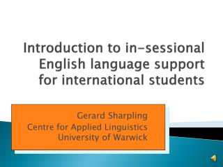 Introduction to in- sessional  English language support for international students