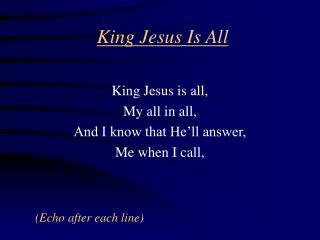King Jesus Is All