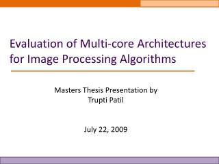Evaluation of Multi-core Architectures for Image Processing Algorithms
