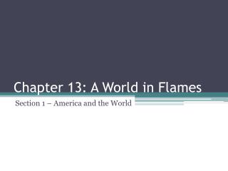 Chapter 13: A World in Flames