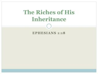 The Riches of His Inheritance