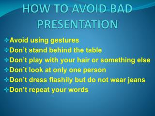 HOW TO AVOID BAD PRESENTATION