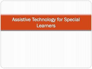 Assistive  Technology  for Special Learners