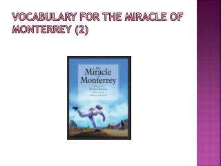 Vocabulary for The Miracle of Monterrey (2)