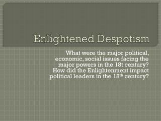 an analysis of the enlightened despotism Enlightened absolutists held that royal power emerged not from divine right but from a social contract whereby a ruler had a duty to govern wisely the difference between an absolutist and an enlightened absolutist is based on a broad analysis of how far they embraced the age of enlightenment.