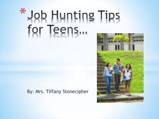 Job  H unting  T ips for Teens…