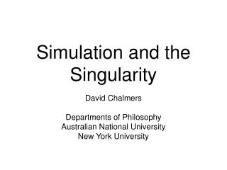 Simulation and the Singularity