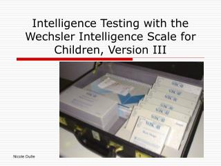 Intelligence Testing with the Wechsler Intelligence Scale for Children, Version III