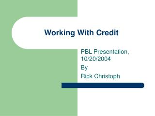 Working With Credit