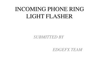 INCOMING PHONE RING LIGHT FLASHER