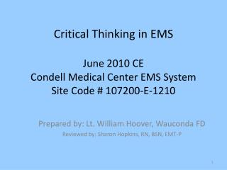 Critical Thinking in EMS  June 2010 CE Condell Medical Center EMS System Site Code  107200-E-1210