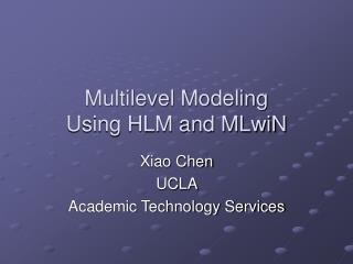 Multilevel Modeling  Using HLM and MLwiN