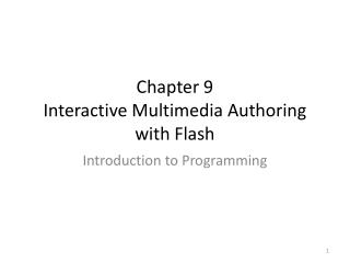 Chapter 9 Interactive Multimedia Authoring with  Flash