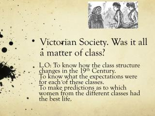 Victorian Society. Was it all a matter of class?