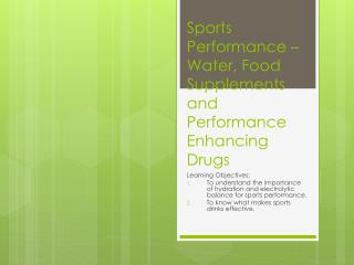 Sports Performance – Water, Food Supplements and Performance Enhancing Drugs