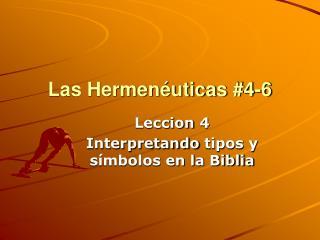 Las Hermenéuticas  #4-6