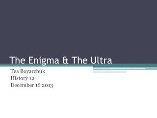 The Enigma & The Ultra