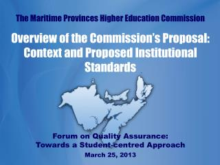 The Maritime Provinces Higher Education Commission Overview of the Commission's Proposal: