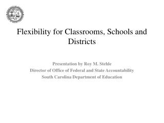 Flexibility for Classrooms, Schools and Districts