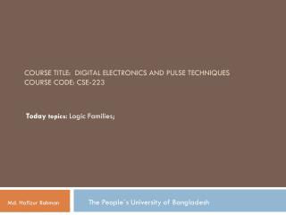 Course Title:   Digital Electronics and Pulse techniques Course Code: CSE-223
