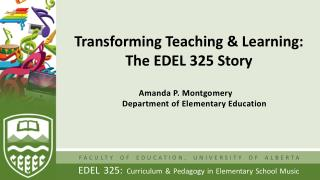 Transforming Teaching & Learning: The EDEL 325 Story