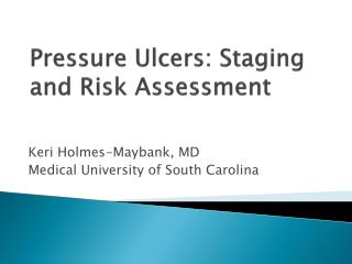 Pressure Ulcers: Staging and Risk Assessment