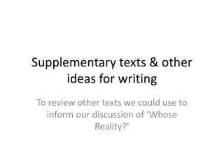Supplementary  texts & other ideas for writing