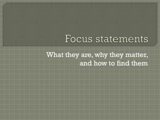 Focus statements