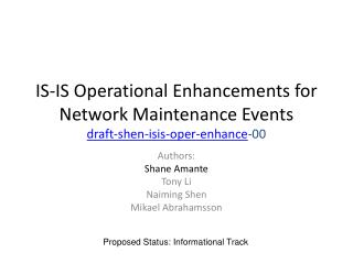 IS-IS Operational Enhancements for Network Maintenance Events draft-shen-isis-oper-enhance -00