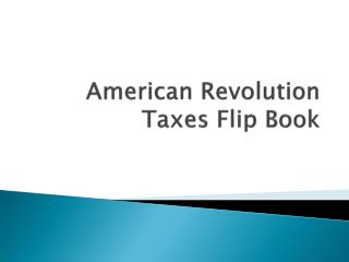 American Revolution  Taxes Flip  Book