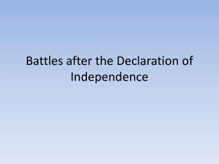 Battles after the Declaration of Independence